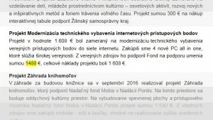 Například Fond na podporu umění podpořil Projekt Modernizace technického vybavení internetových přístupových bodů sumou 1488 Eur. I v tomto případě je jistě se lze zeptat známým argumentem stoupenců trestu pro Mariana Kotleby: a to už nemohli (neměly) doložit těch 12 Eur na 1500 Eur?